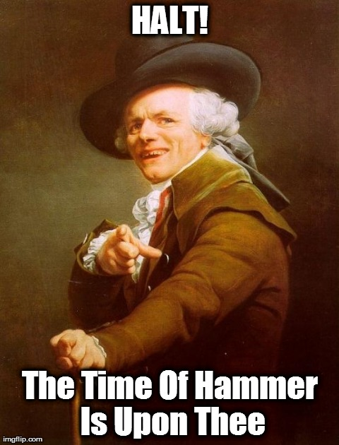 Thou Hammer Time