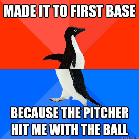 made it to first base because the pitcher hit me with the ball