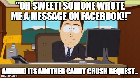 Candy crush has really started to toy with my emotions.