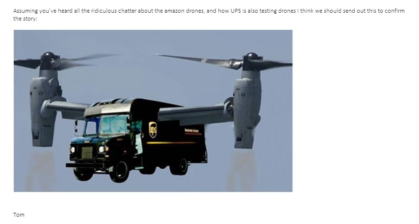 My dad, who works at UPS, told us he was working on a secret project. He just sent this out