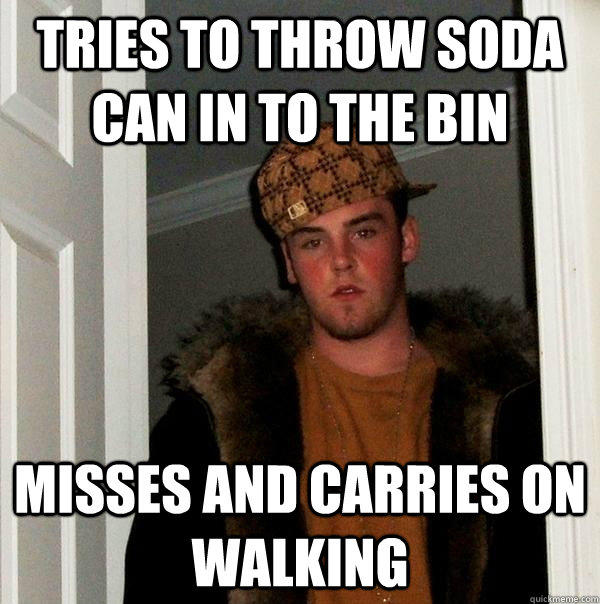 tries to throw soda can in to the bin Misses and carries on walking