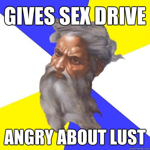 gives sex drive angry about lust