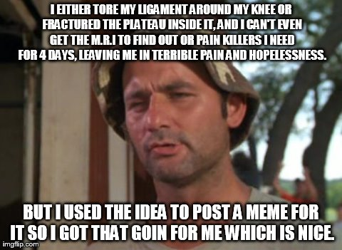 """""""Life sucks."""" But at least I donated one more meme caption to imglfip."""