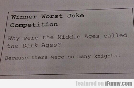 Winner Worst Joke Competition...
