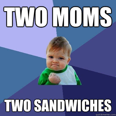 two moms two sandwiches