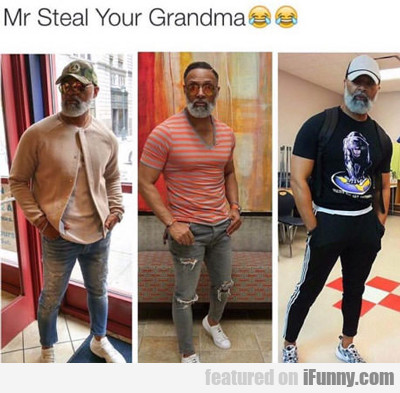 Mr Steal Your Grandma...