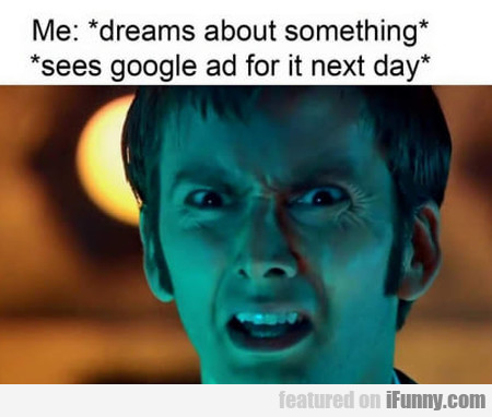 Me - Dreams About Something - Sees Google Ad...