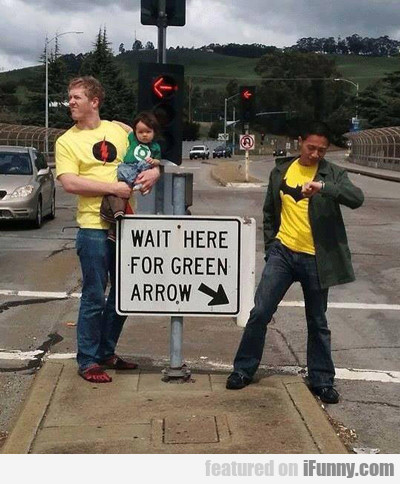 Wait Here For Green Arrow...