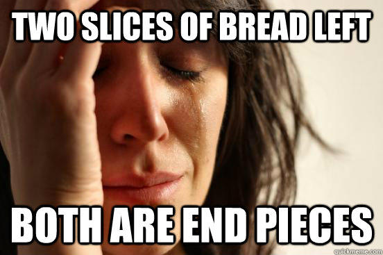 two slices of bread left both are end pieces