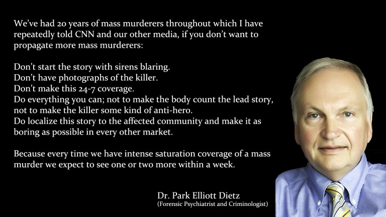"""...if you don't want to propagate more mass murderers..."" - Dr. Park Elliott Dietz"